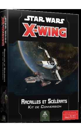 Star Wars X-Wing 2.0 : Kit de Conversion Racailles et...